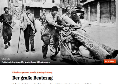 """Replik auf den SPIEGEL Artikel: """"Plünderungen vor Israels Staatsgründung 1948: Der große Beutezug – Jüdische Zivilisten und Milizionäre raubten 1948 den Besitz vertriebener Palästinenser…"""""""""""